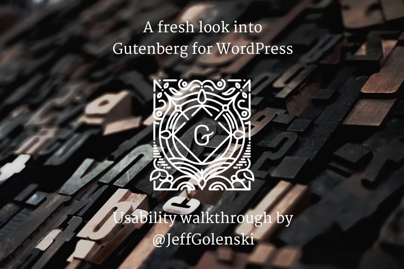 Gutenberg for WordPress Usability Walkthrough by Jeff Golenski